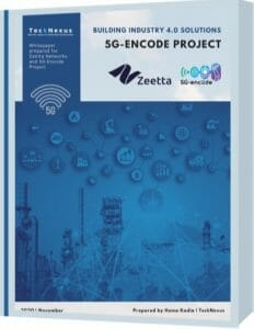 5G Industry 4.0 Solutions - 5G-Encode - TeckNexus Report