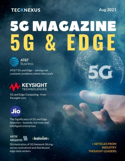 5G Magazine - 5G and Edge - Aug 2021 TeckNexus