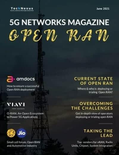 TeckNexus 5G Magazine- Open RAN edition, June 2021