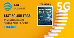 AT&T 5G and Edge - TeckNexus 5G Magazine