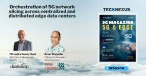 Orchestration of 5G network slicing across centralized and distributed edge data centers - TeckNexus